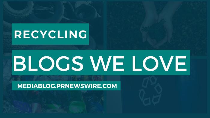 Recycling Blogs We Love - mediablog.prnewswire.com