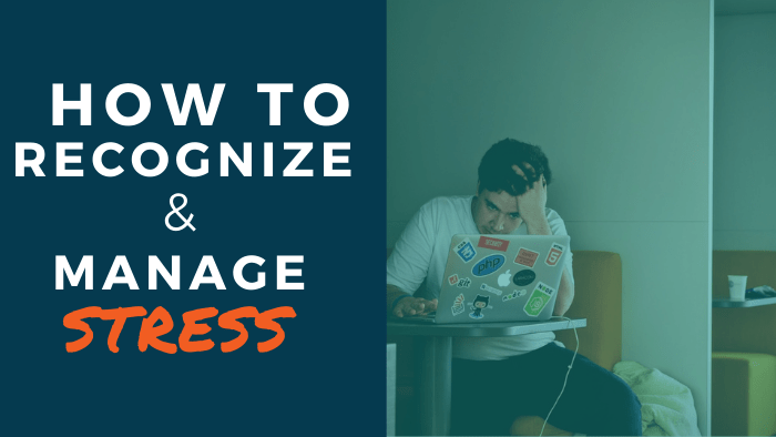 How to Recognize and Manage Stress