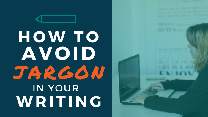 How to Avoid Jargon in Your Writing