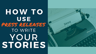 How to Use Press Releases in Your Stories