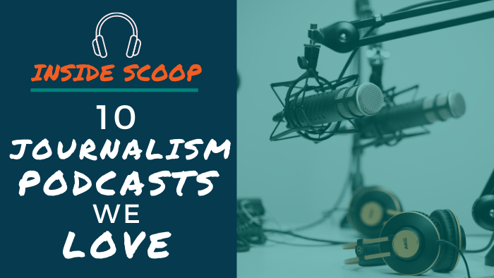 Inside Scoop: 10 Journalism Podcasts We Love header