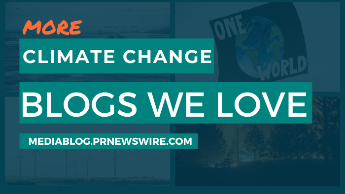 More Climate Change Blogs We Love - mediablog.prnewswire.com
