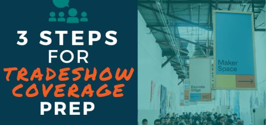 3 Steps for Tradeshow Coverage Prep