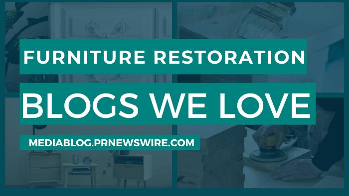 Furniture Restoration Blogs We Love - mediablog.prnewswire.com