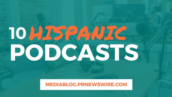 10 Hispanic News Podcasts - mediablog.prnewswire.com