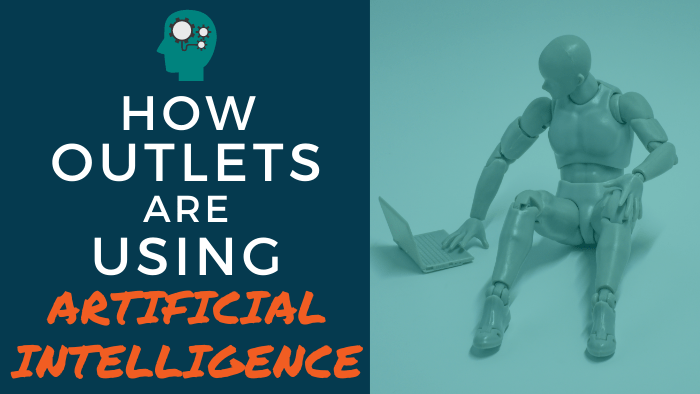 How outlets are using Artificial Intelligence