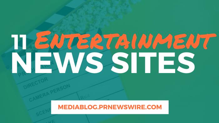 11 Entertainment News Sites - mediablog.prnewswire.com
