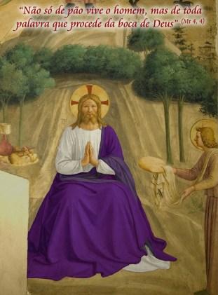 """""""Não só de pão vive o homem, mas de toda a palavra que procede da boca de Deus"""""""