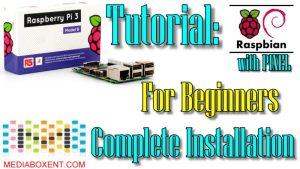 Raspberry Pi 3 Tutorial: Raspbian Jessie complete installation for Beginners.
