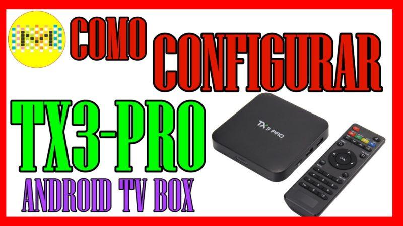 Cómo configurar TX3 Pro 6.0 Amlogic S905X