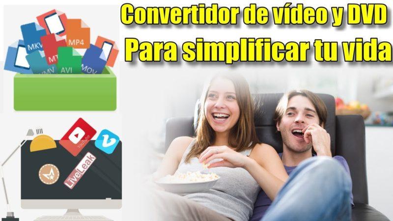 Convertidor de vídeo y DVD - Para simplificar tu vida