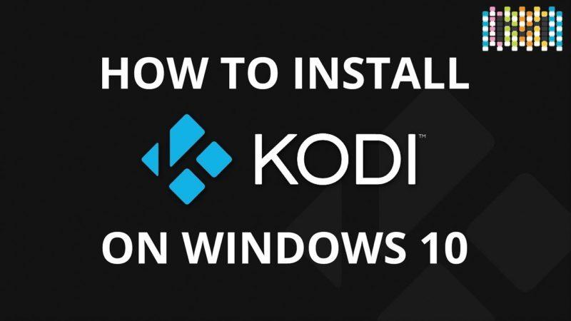 How to install Kodi 17.4 on Windows 10