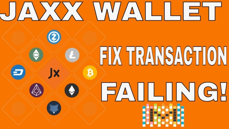 How to fix Jaxx wallet transaction keep failing!