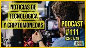 Noticias de Tecnologia PodCast #111
