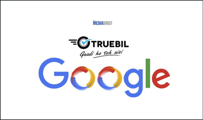 in-post-truebil-joins-google-sand-hill-india-program-for-better-tech-digital-mediabrief