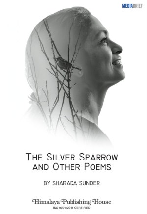 image-book-cover-The-Silver-Sparrow-And-Other-Poems-by-Sharada-Sunder-Book-MediaBrief-Write-Your-Heart-Out