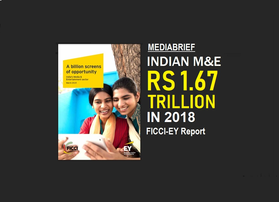 Indian media and entertainment grew to Rs 1.67 trillion in 2018: FICCI-EY Report