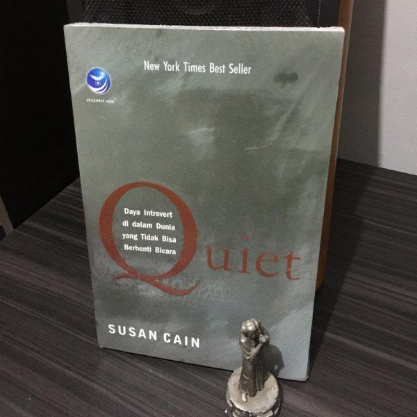 Buku 'Quiet Daya Introvert di dalam Dunia yang Tidak Bisa Berhenti Bicara' oleh Susan Cain