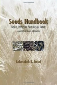 Seeds Handbook  Biology  Production  Process and Storage  BB Desai     Seeds Handbook  Biology  Production  Process and Storage