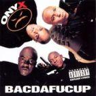 Bacdafucup by Onyx