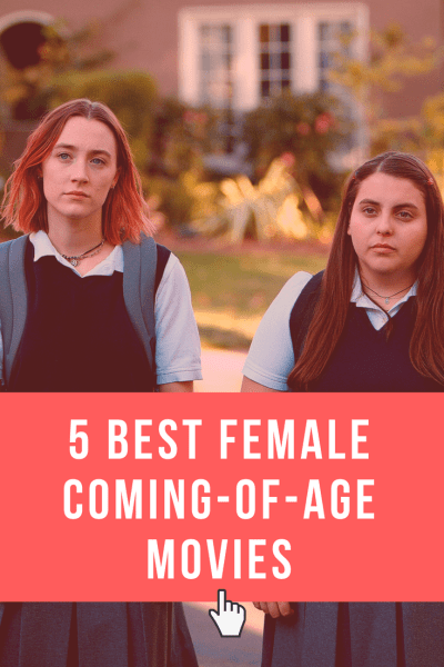 5 Best Female Coming of Age Movies
