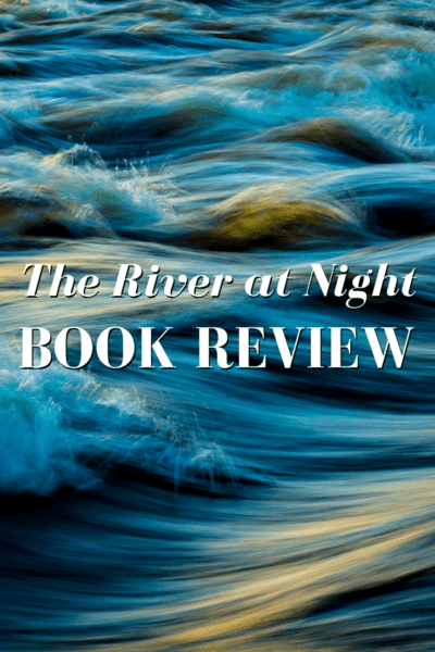 The River at Night Book Review