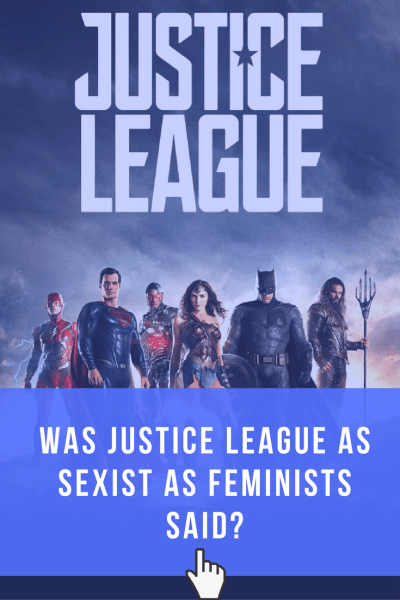 Was #JusticeLeague as Sexist as Feminists Said? Read our review for a breakdown of what was and what wasn't sexist.