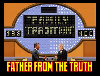 FAMILY TRADITION: FATHER FROM THE TRUTH