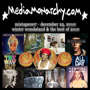 media monarchy mixtape007: winter wondaland & the best of 2010
