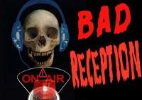 bad reception
