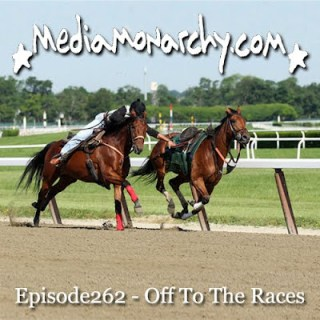 Episode262 - Off To The Races