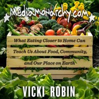 #FoodWorldOrder: Interview w/ Vicki Robin of 'Blessing The Hands That Feed Us'