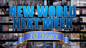 #NewWorldNextWeek: 10th Anniversary Extravaganza (Video)