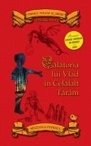 """A doua ediţie a cărţii """"Călătoria lui Vlad în Celălalt Tărâm"""""""
