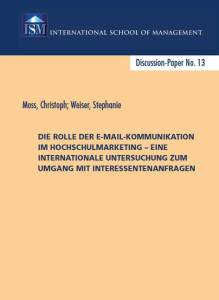 Christoph Moss, Stephanie Weiser (2010): Die Rolle der E-Mail-Kommunikation im Hochschulmarketing