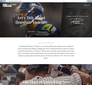PlayersTribune.com launched yesterday with a single story on domestic violence, signaling the site's gravitas.