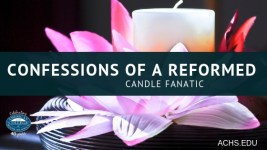Confessions of a Candle Reformed Wax Candle Fanatic | achs.edu