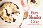 Easy Blender Cake