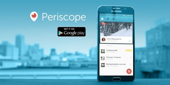 Periscope for Android phones (via Periscope).