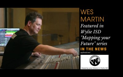WES MARTIN – In The News – Wylie ISD Mapping Your Future – Music Producer