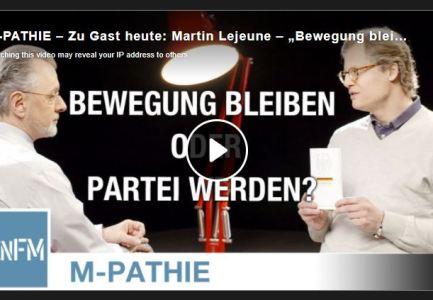"""M-PATHIE – Zu Gast heute: Martin Lejeune – """"Bewegung bleiben oder Partei werden?"""""""