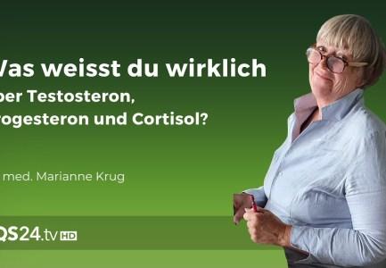 Was weißt du wirklich über Testosteron, Progesteron und Cortisol?   Fachärztin Marianne Krug   QS24