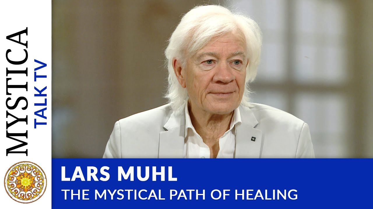 Lars Muhl – The mystical path of Healing