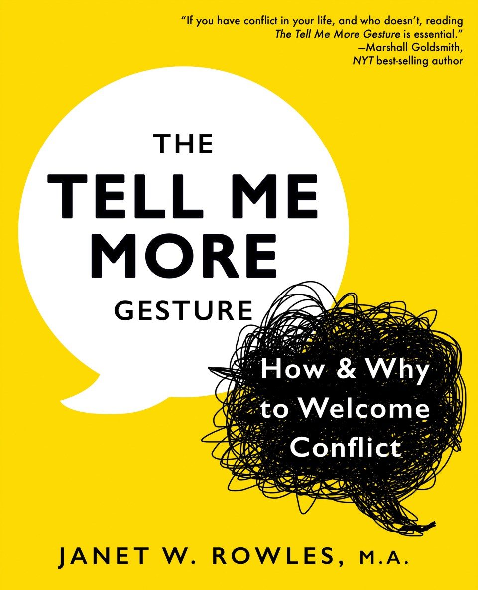 Yellow book cover with white and black speech ballons reading The Tell Me More Gesture: How & Why to Welcome Conflict