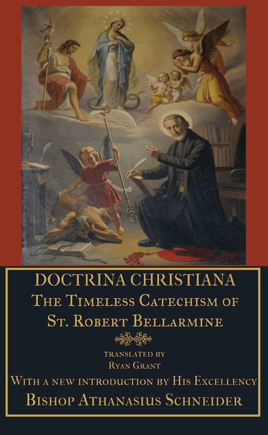 Doctrina Christiana: The Timeless Catechism of St. Robert Bellarmine - Hardcover