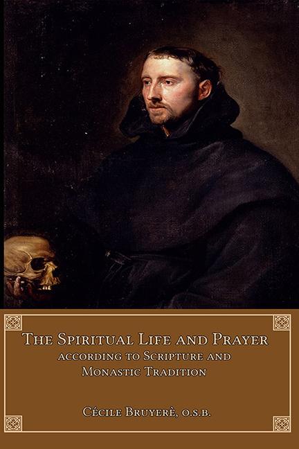 The Spiritual Life and Prayer