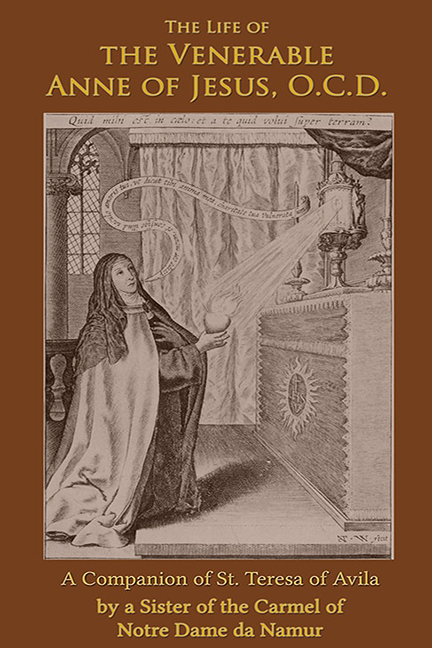 Life of the Ven. Anne of Jesus