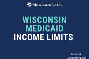 """""""What are the income limits for Medicaid in Wisconsin"""""""