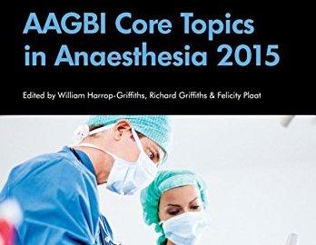 AAGBI Core Topics in Anaesthesia 2015 PDF