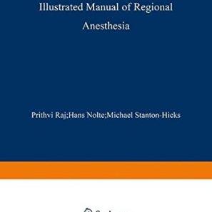 Illustrated Manual of Regional Anesthesia PDF